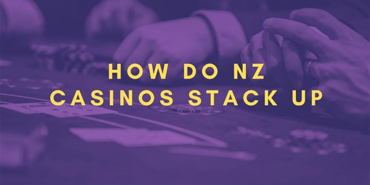 How do NZ Casinos Stack up Against the World's Best Casinos?